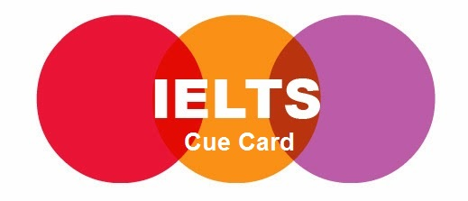 Recent IELTS Cue card topic