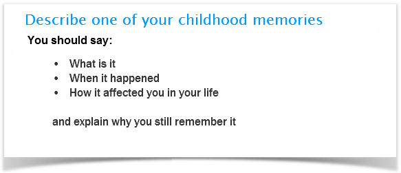 ielts cue card sample a childhood memory describe one of your childhood memories